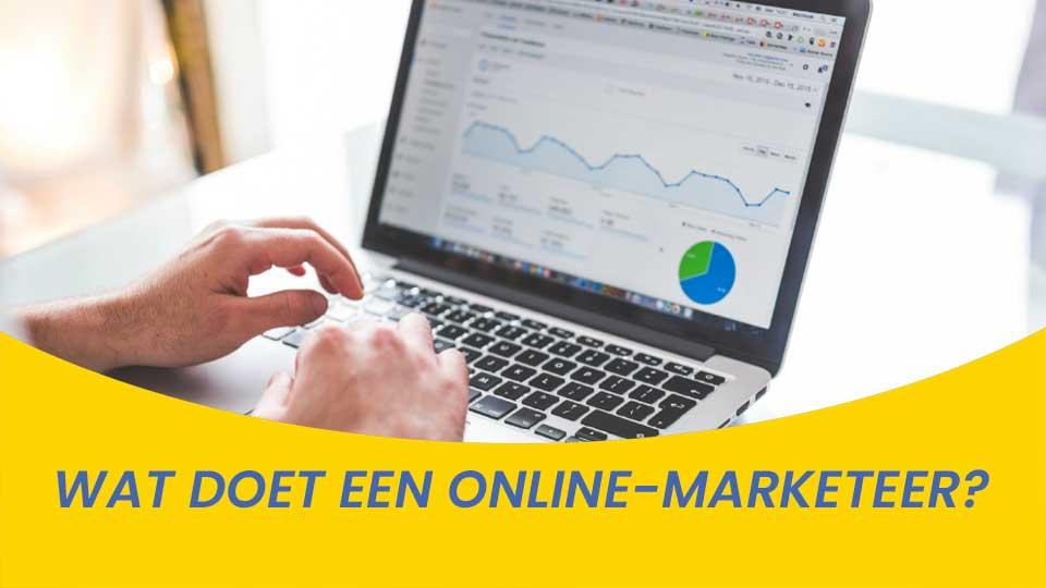 3371a8f4e63 Wat doet een online-marketeer? - Nieuws over online marketing ...